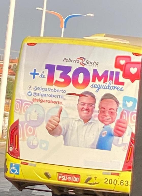 """Centenas de busdoor circulam na Região Metropolitana da Grande São Luís mostrando os """"seguidores"""" do senador Roberto Rocha..."""